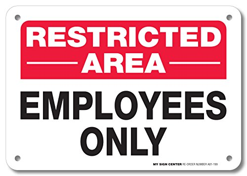 """Restricted Area Employees Only Sign - Authorized Personnel Only - 10""""X7"""" - .040 Rust Free Aluminum - Made in USA - UV Protected and Weatherproof - A81-199AL"""