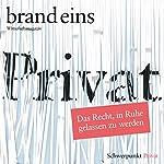 brand eins audio: Privat |  brand eins