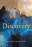 """Leslie Schweitzer Miller, """"Discovery""""(Notramour Press, 2018)"""