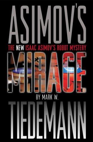 Download An Isaac Asimov Robot Mystery: Mirage (Isaac Asimov's Robot Mystery) pdf