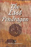 Last Pendragon, Walter L. Goodwater, 0595654800