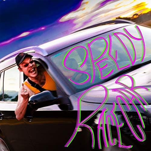 Speedy Racecar [Explicit] (Speedy Race)