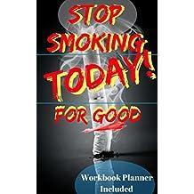 Arrêter de fumer Aujourd'hui, pour une bonne (French Edition)