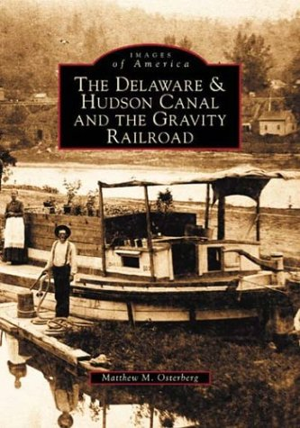 Delaware and  Hudson Canal and the Gravity Railroad (NY) (Images of - Ny Valley Steam