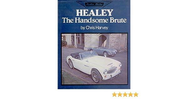 Healey the handsome brute chris harvey 9780312365189 amazon healey the handsome brute chris harvey 9780312365189 amazon books fandeluxe Document