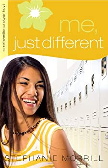 Me, Just Different (The Reinvention of Skylar Hoyt Book #1) by [Morrill, Stephanie]