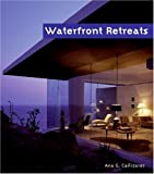 Waterfront Retreats, Ana G. Canizares and Loft Publications Staff, 0060536098
