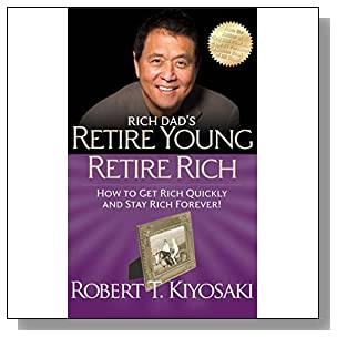 Rich Dad's Retire Young Retire Rich by Kiyosaki, Robert T. (2011) Paperback