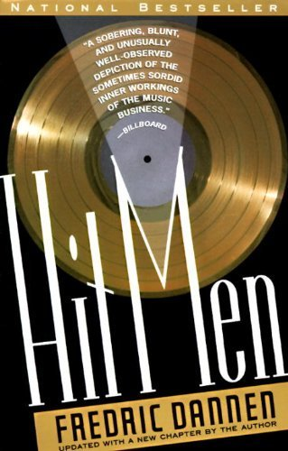 Hit Men: Power Brokers and Fast Money Inside the Music Business by Fredric Dannen (1991-07-02)
