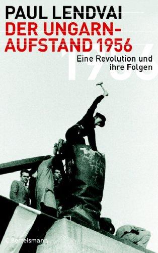Der Ungarnaufstand 1956: Eine Revolution und ihre Folgen