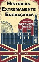 Aprender Inglês - Histórias Extremamente Engraçadas (1) + AUDIOLIVRO: A Day (Portuguese Edition)