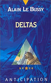 Cycle d'Aqualia, Tome 5 : Deltas par Alain Le Bussy