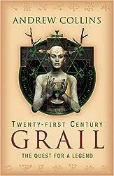 Twenty-First Century Grail: The Quest for a Legend