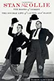 Stan and Ollie the Roots of Comedy: The Double Life of Laurel and Hardy