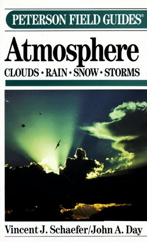 Peterson Field Guide(R) to Atmosphere - Book #26 of the Peterson Field Guides