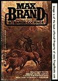 Strange Courage, Max Brand and Evan Evans, 0515085820