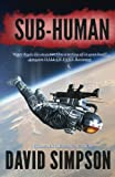 Sub-Human: Post-Human Series, Book 1 by David Simpson and Ray Chase Picture