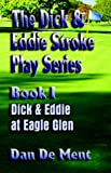 Dick and Eddie Stroke Play Series, Dan O. De Ment, 1591134196
