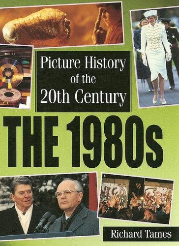 Read Online The 1980s (PICTURE HISTORY OF THE 20TH CENTURY) pdf