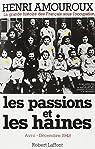 La grande histoire des Francais sous l'occupation. Tome 5 : les passions et les haines, Avril-Décembre 1942 par Amouroux