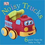 Noisy Trucks, Dorling Kindersley Publishing Staff, 0756609887