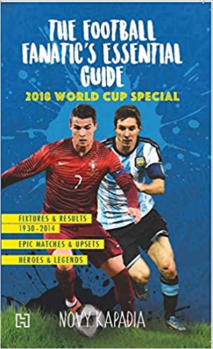 Buy The Football Fanatic s Essential Guide  2018 World Cup Special Book  Online at Low Prices in India  9799f279e