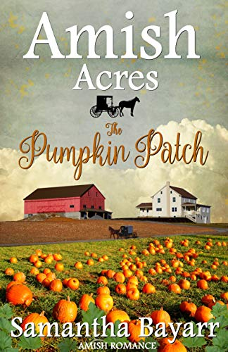 Pdf Religion Amish Romance: The Pumpkin Patch (Amish Acres Book 3)