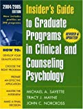 Insider's Guide to Graduate Programs in Clinical and Counseling Psychology, Michael A. Sayette and Tracy J. Mayne, 1572309784