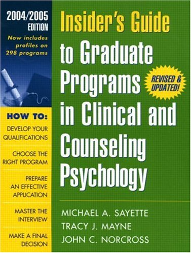Insider's Guide to Graduate Programs in Clinical and Counseling Psychology: 2004/2005 Edition (INSIDER'S GUIDE TO GRADUATE PROGRAMS IN CLINICAL PSYCHOLOGY)