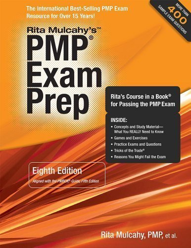 PMP Exam Prep, Eighth Edition: Rita's Course in a Book for Passing the PMP Exam by Rita Mulcahy Published by RMC Publications 8th (eighth) edition (2013) Paperback (Rmc Publications compare prices)