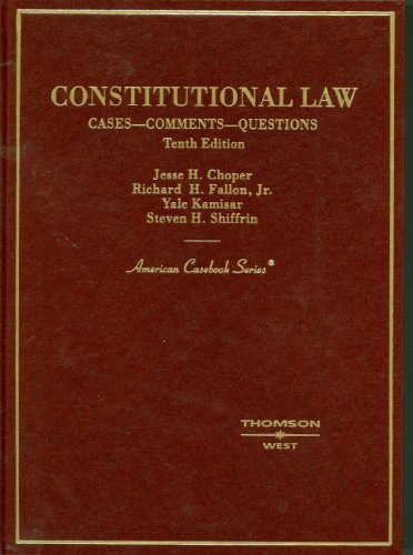 Constitutional Law: Cases - Comments - Questions (American Casebook)