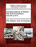 Correspondence of William Pitt, Earl of Chatham. Volume 2 Of 4, , 1275598862