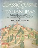 The Classic Cuisine of the Italian Jews, Edda Servi Machlin, 0896960897