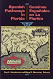 Spanish Pathways in Florida, , 1561640034