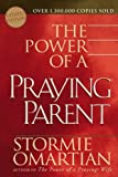 The Power of a Praying Parent, Stormie Omartian, 0736915982