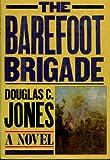 The Barefoot Brigade, Douglas C. Jones, 0030600413