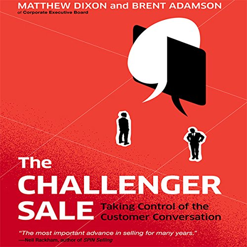 The Challenger Sale: Taking Control of the Customer Conversation Audiobook [Free Download by Trial] thumbnail