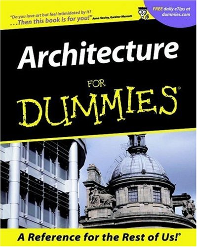 Read Online Architecture For Dummies (For Dummies (Career/Education)) pdf