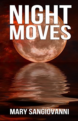 Night Moves: A Collection of the Bizarre, the Tragic, and the Horrifying