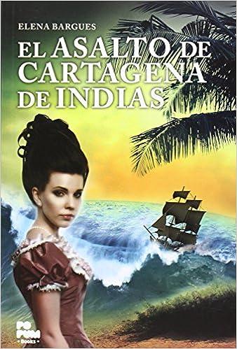 El asalto de Cartagena de indias ISBN-13 9788494142130
