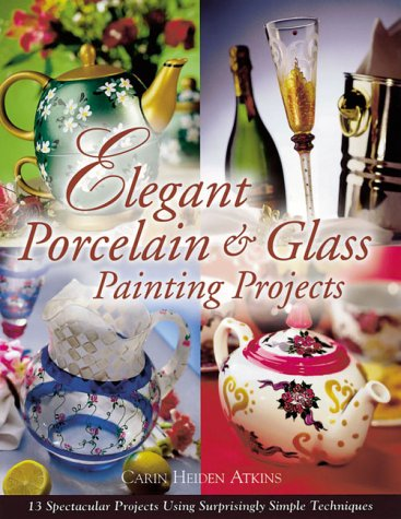 Elegant Porcelain and Glass Painting Projects