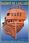 Le Grand classique du modélisme naval par Barrot de Gaillard