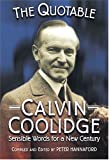 img - for The Quotable Calvin Coolidge: Sensible Words for a New Century book / textbook / text book