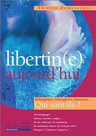 Libertin(e) aujourd'hui : Mélangistes, échangistes, bisexuels, qui sont-ils ? par Thierry Demessence