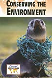 Conserving the Environment, John Woodward and Jennifer Skancke, 0737724773