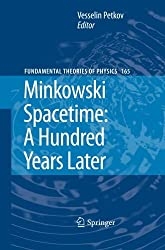 Minkowski Spacetime: A Hundred Years Later (Fundamental Theories of Physics)