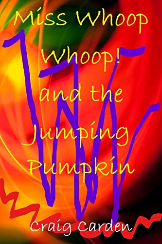 Miss Whoop Whoop! and the Jumping Pumpkin -