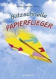 Blitzschnelle Papierflieger