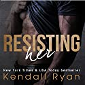 Resisting Her Audiobook by Kendall Ryan Narrated by Josh Goodman