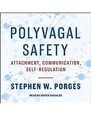 Polyvagal Safety: Attachment, Communication, Self-Regulation